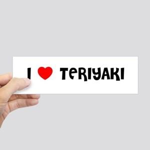 I_LOVE_TERIYAKI_Bumper_Sticker_300x300.jpg